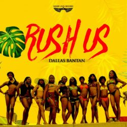 Rush Us by Dallas Bantan Official Music Video :PREMIERE